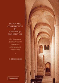 C. Edson Armi, Design and Construction in Romanesque Architecture: First Romanesque Architecture and the Pointed Arch in Burgundy and Northern Italy (Cambridge: Cambridge University Press, 2004)