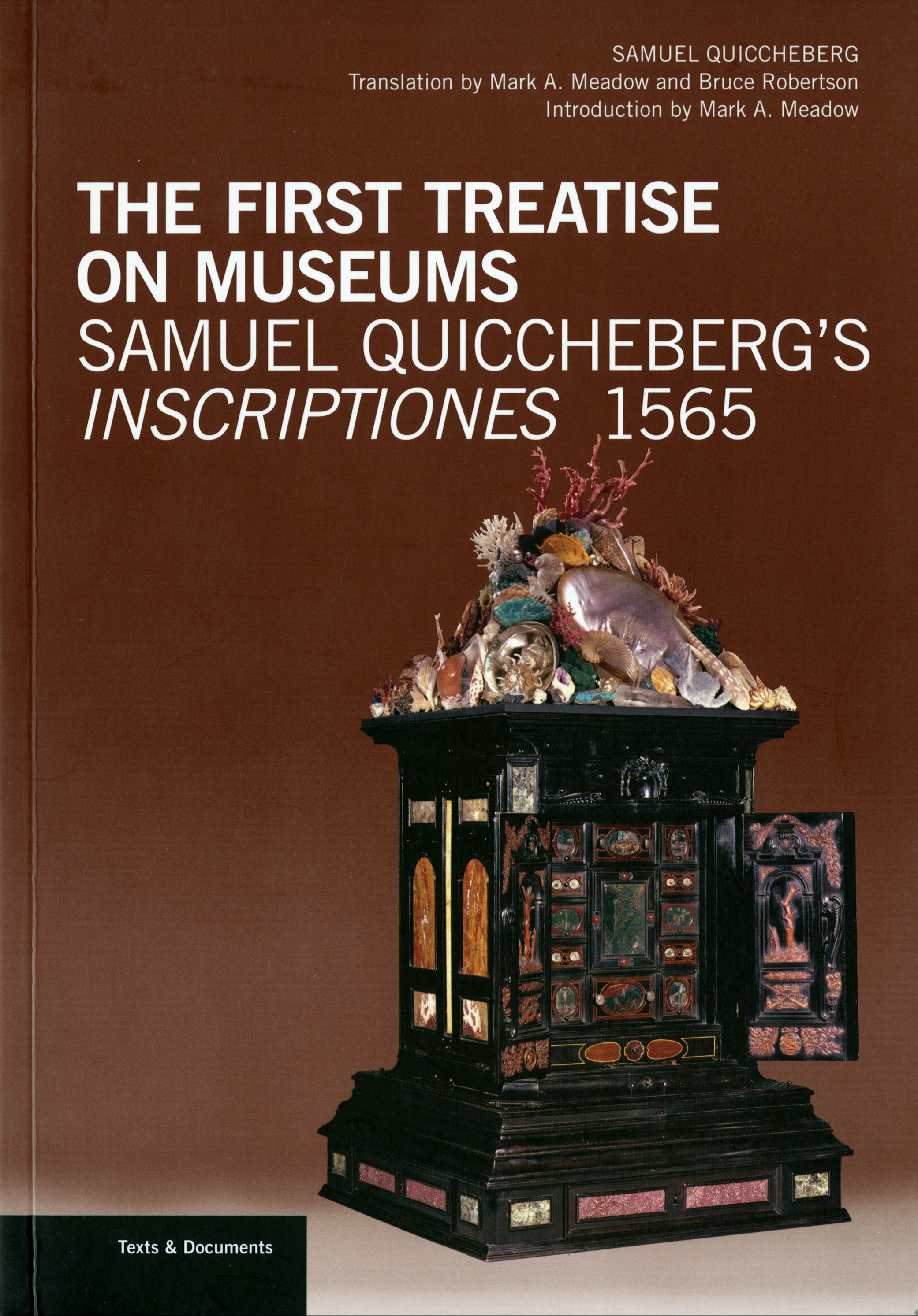 Samuel Quiccheberg. The First Treatise on Museums: Samuel Quiccheberg's Inscriptiones, 1565. Translated by Mark A. Meadow and Bruce Robertson, Introduction by Mark A. Meadow. Los Angeles: Getty Research Institute, 2014.