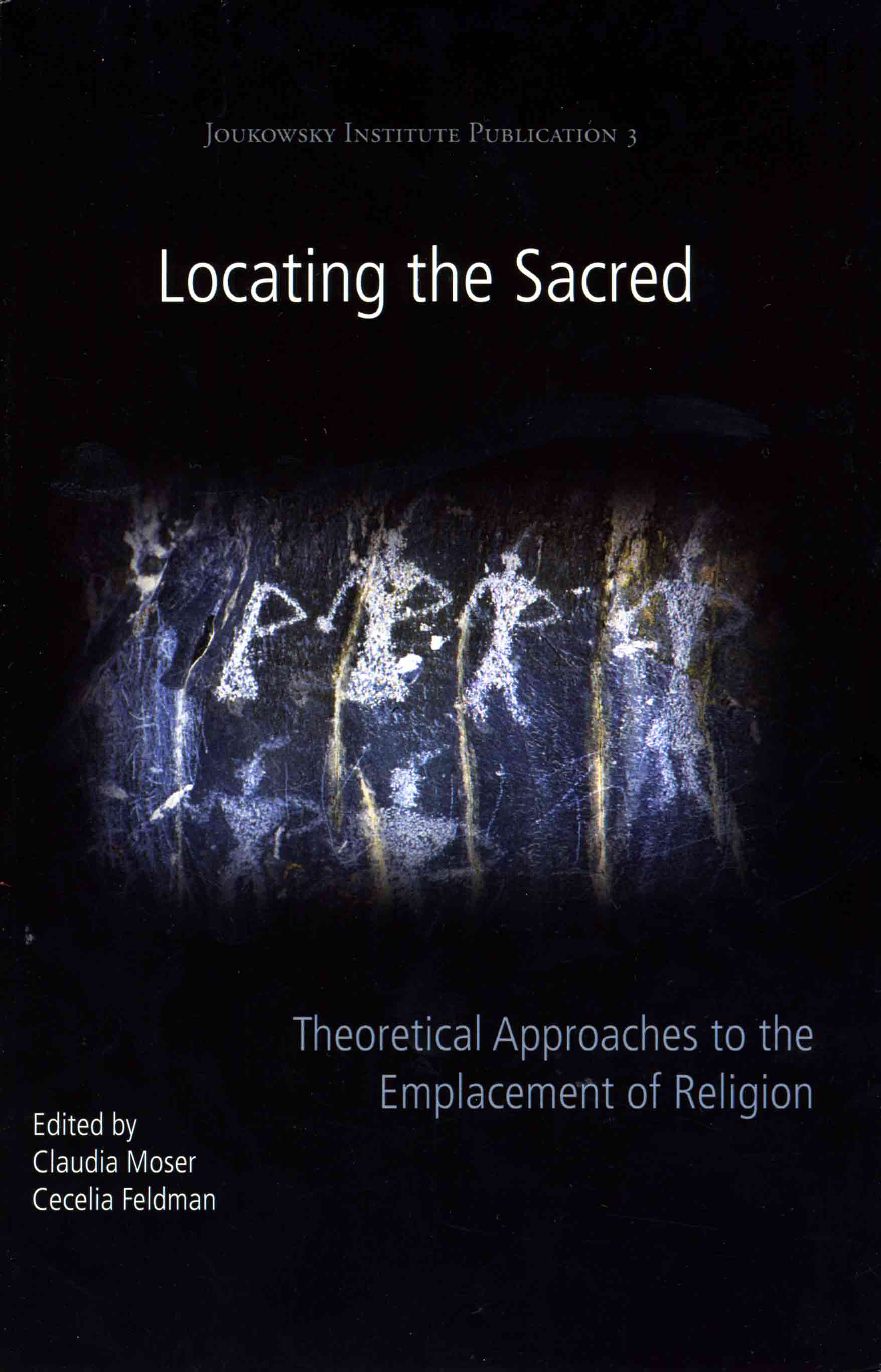 Claudia Moser and Cecelia Feldman, eds. Locating the Sacred: Theoretical Approaches to the Emplacement of Religion. Oakville: Oxbow Books, 2014.