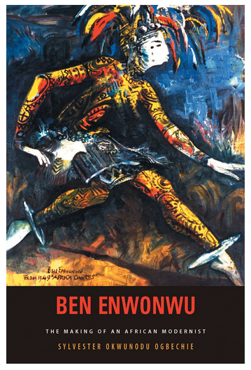 Sylvester Okwunodu Ogbechie. Ben Enwonwu: The Making of an African Modernist. Rochester: University of Rochester Press, 2008.
