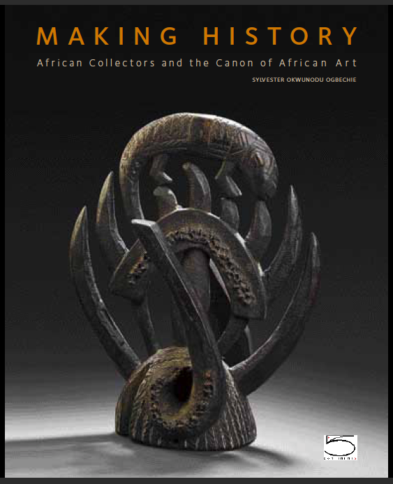 Sylvester Okwunodu Ogbechie. Making History: African Collectors and the Canon of African Art. Milan: 5 Continents Editions, 2011.