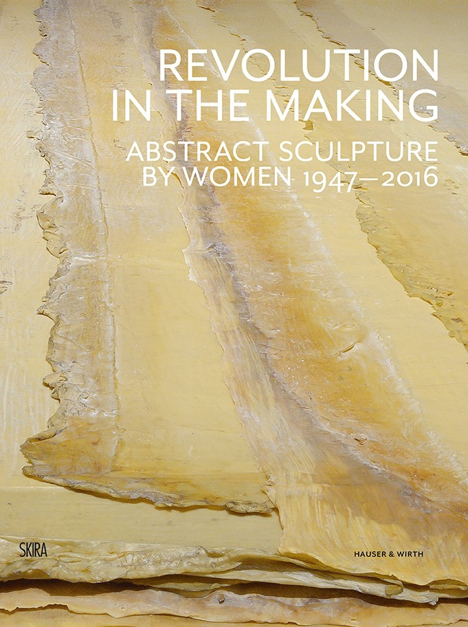 Paul Schimmel and Jenni Sorkin, eds., Revolution in the Making: Abstract Sculpture by Women, 1947 – 2016.  Milan: Skira; [New York]: Hauser & Wirth, 2016. Publication to accompany the exhibition held at Hauser Wirth & Schimmel, Los Angeles, CA, March 13 - September 4, 2016.