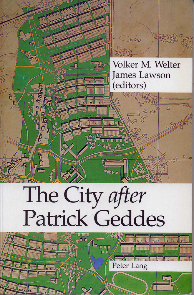 Volker M. Welter and James Lawson, eds. The City after Patrick Geddes. Oxford: Peter Lang, 2000.